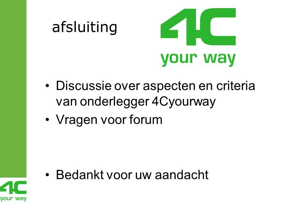 afsluiting Discussie over aspecten en criteria van onderlegger 4Cyourway Vragen voor forum Bedankt voor uw aandacht