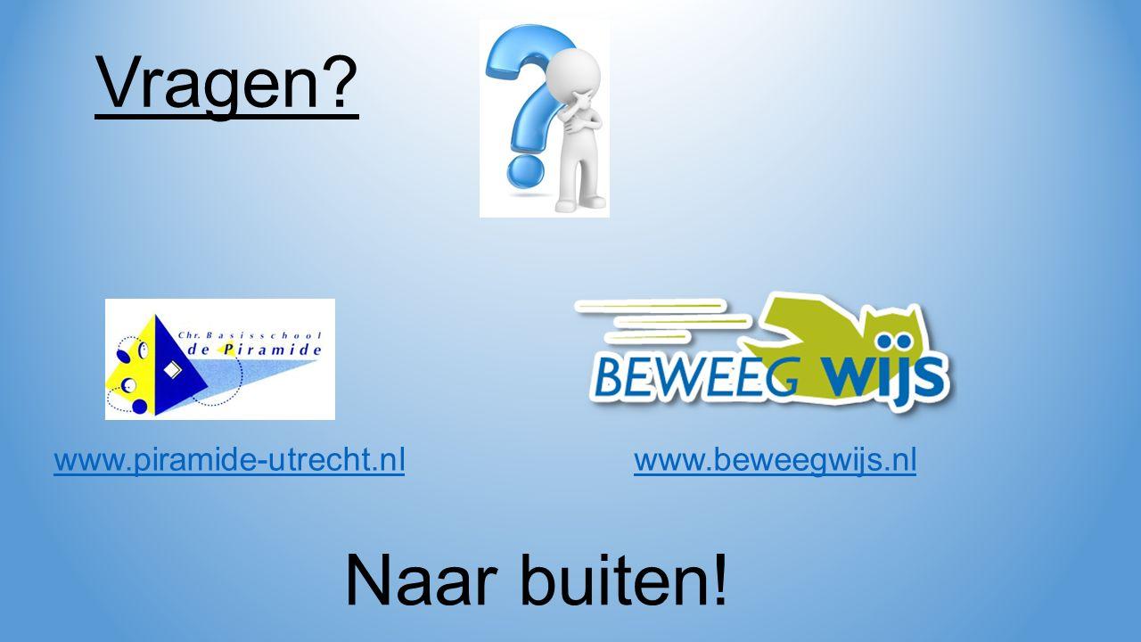 Naar buiten! www.piramide-utrecht.nl Vragen www.beweegwijs.nl