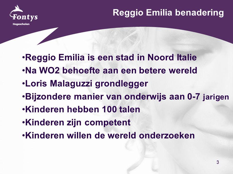 3 Reggio Emilia benadering Reggio Emilia is een stad in Noord Italie Na WO2 behoefte aan een betere wereld Loris Malaguzzi grondlegger Bijzondere manier van onderwijs aan 0-7 jarigen Kinderen hebben 100 talen Kinderen zijn competent Kinderen willen de wereld onderzoeken