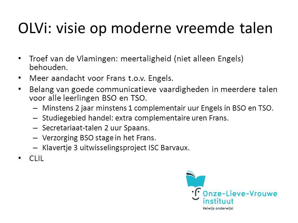 OLVi: visie op moderne vreemde talen Troef van de Vlamingen: meertaligheid (niet alleen Engels) behouden.