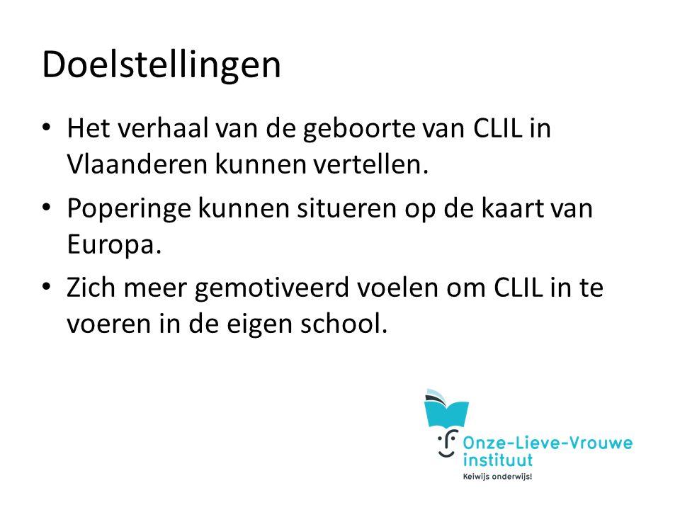Doelstellingen Het verhaal van de geboorte van CLIL in Vlaanderen kunnen vertellen.