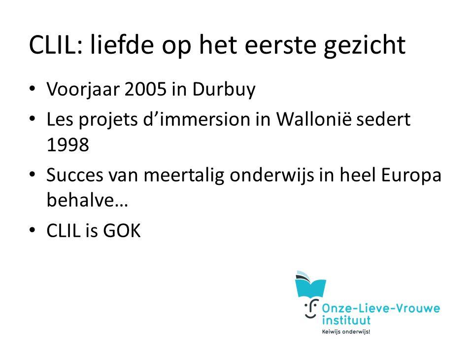 CLIL: liefde op het eerste gezicht Voorjaar 2005 in Durbuy Les projets d'immersion in Wallonië sedert 1998 Succes van meertalig onderwijs in heel Europa behalve… CLIL is GOK