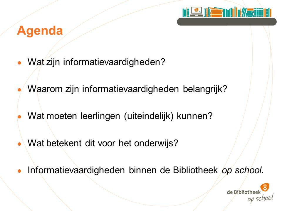 Agenda ● Wat zijn informatievaardigheden? ● Waarom zijn informatievaardigheden belangrijk? ● Wat moeten leerlingen (uiteindelijk) kunnen? ● Wat beteke
