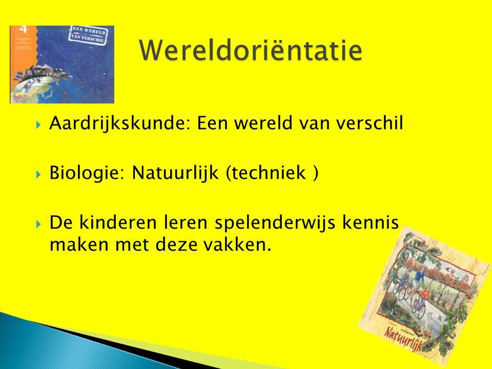  Aardrijkskunde: Een wereld van verschil  Biologie: Natuurlijk (techniek )  De kinderen leren spelenderwijs kennis maken met deze vakken.