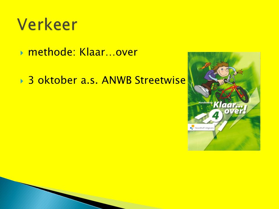  methode: Klaar…over  3 oktober a.s. ANWB Streetwise