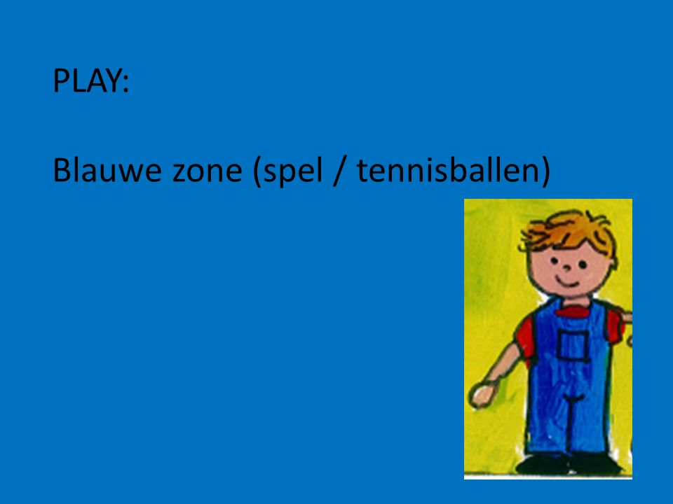 PLAY: Blauwe zone (spel / tennisballen)