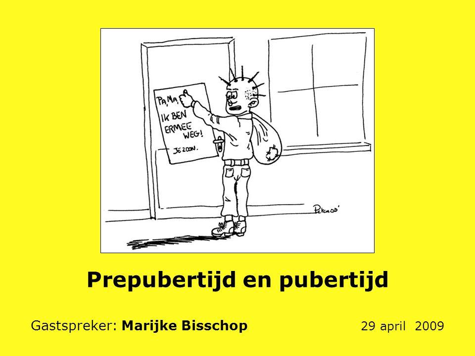 Prepubertijd en pubertijd Gastspreker: Marijke Bisschop 29 april 2009