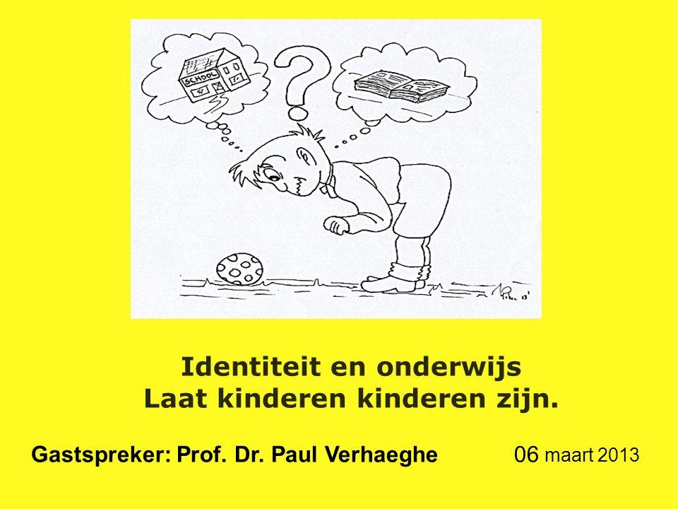 Identiteit en onderwijs Laat kinderen kinderen zijn.