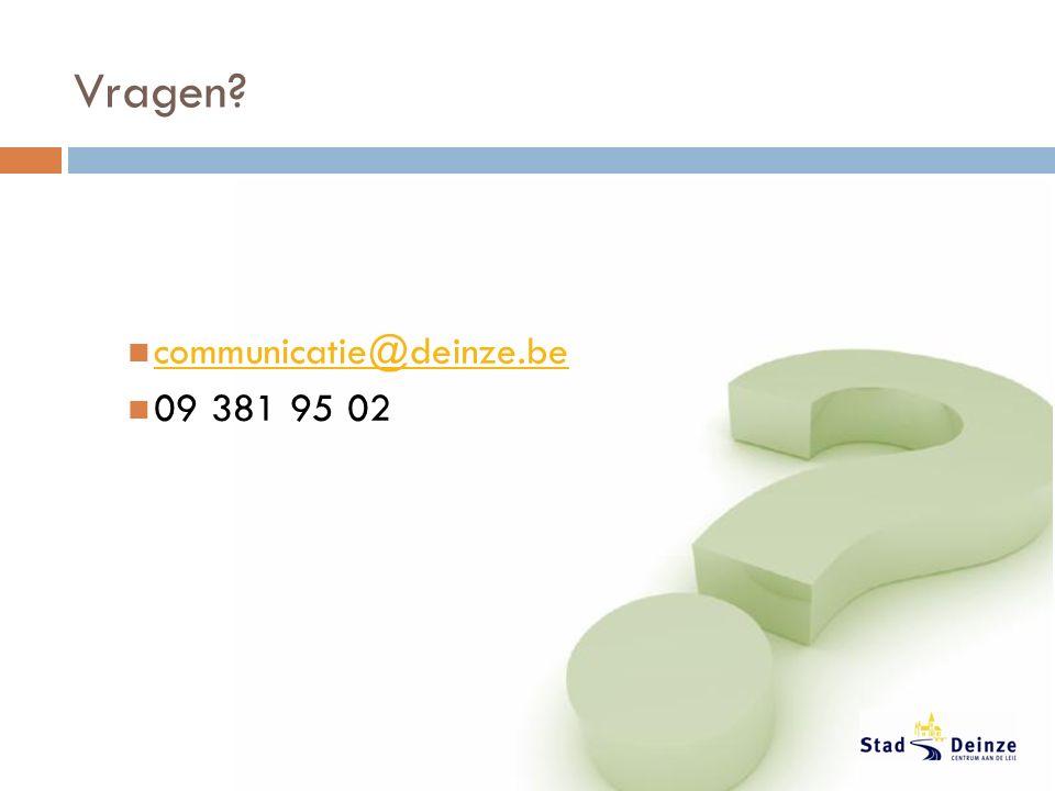 communicatie@deinze.be 09 381 95 02 Vragen