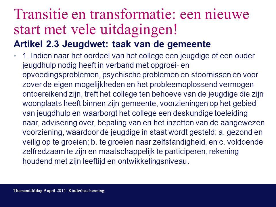 Transitie en transformatie: een nieuwe start met vele uitdagingen.