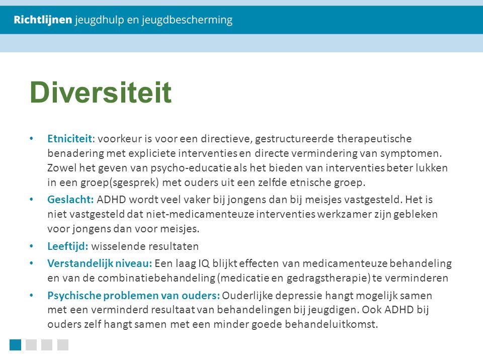 Diversiteit Etniciteit: voorkeur is voor een directieve, gestructureerde therapeutische benadering met expliciete interventies en directe vermindering van symptomen.
