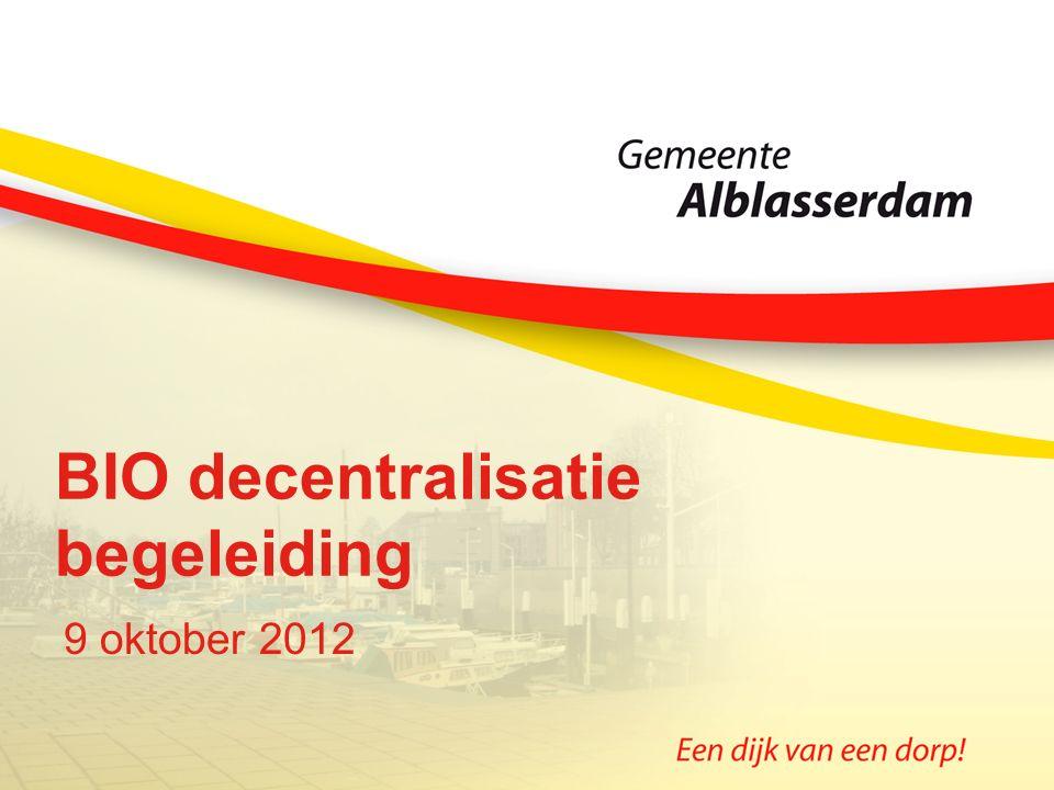 BIO decentralisatie begeleiding 9 oktober 2012