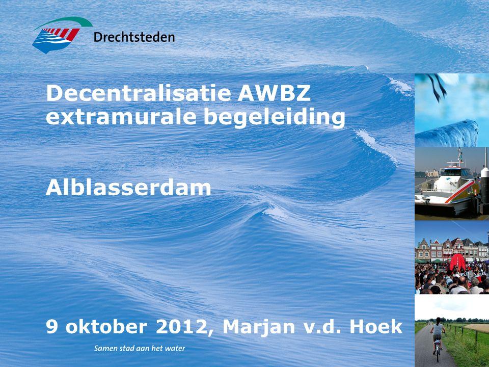 Decentralisatie AWBZ extramurale begeleiding Alblasserdam 9 oktober 2012, Marjan v.d. Hoek