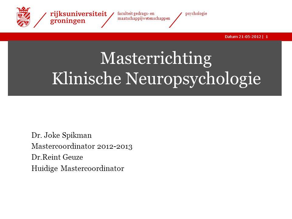 |Datum 21-05-2012 faculteit gedrags- en maatschappijwetenschappen psychologie Masterrichting Klinische Neuropsychologie Dr.