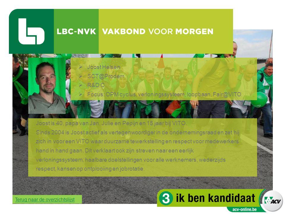  Joost Helsen  SCT@Prodem  R&D C  Focus: OPM cyclus, verloningssysteem, loopbaan, Fair@VITO Joost is 40, papa van Jan, Julie en Pepijn en 15 jaar
