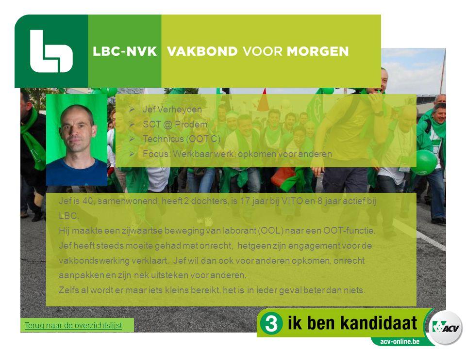 Jef Verheyden  SCT @ Prodem  Technicus (OOT C)  Focus: Werkbaar werk, opkomen voor anderen Jef is 40, samenwonend, heeft 2 dochters, is 17 jaar b