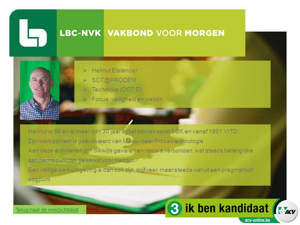  Helmut Elslander  SCT@PRODEM  Technicus (OOT D)  Focus: veiligheid en welzijn Helmut is 56 en al meer dan 30 jaar actief binnen eerst SCK en vana