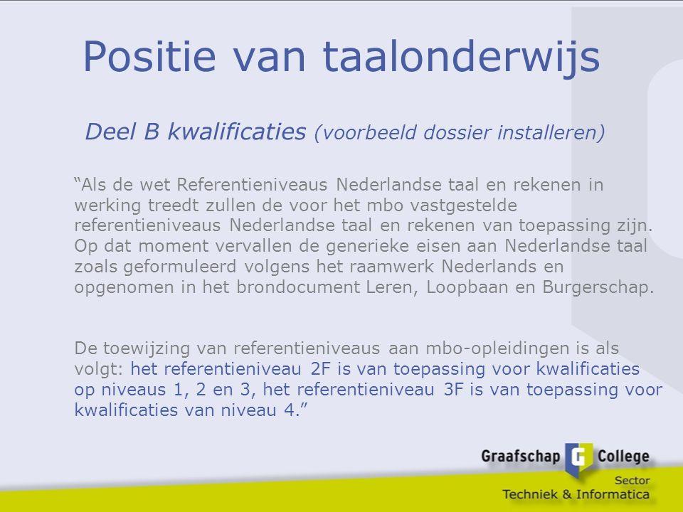 """Positie van taalonderwijs Deel B kwalificaties (voorbeeld dossier installeren) """"Als de wet Referentieniveaus Nederlandse taal en rekenen in werking tr"""