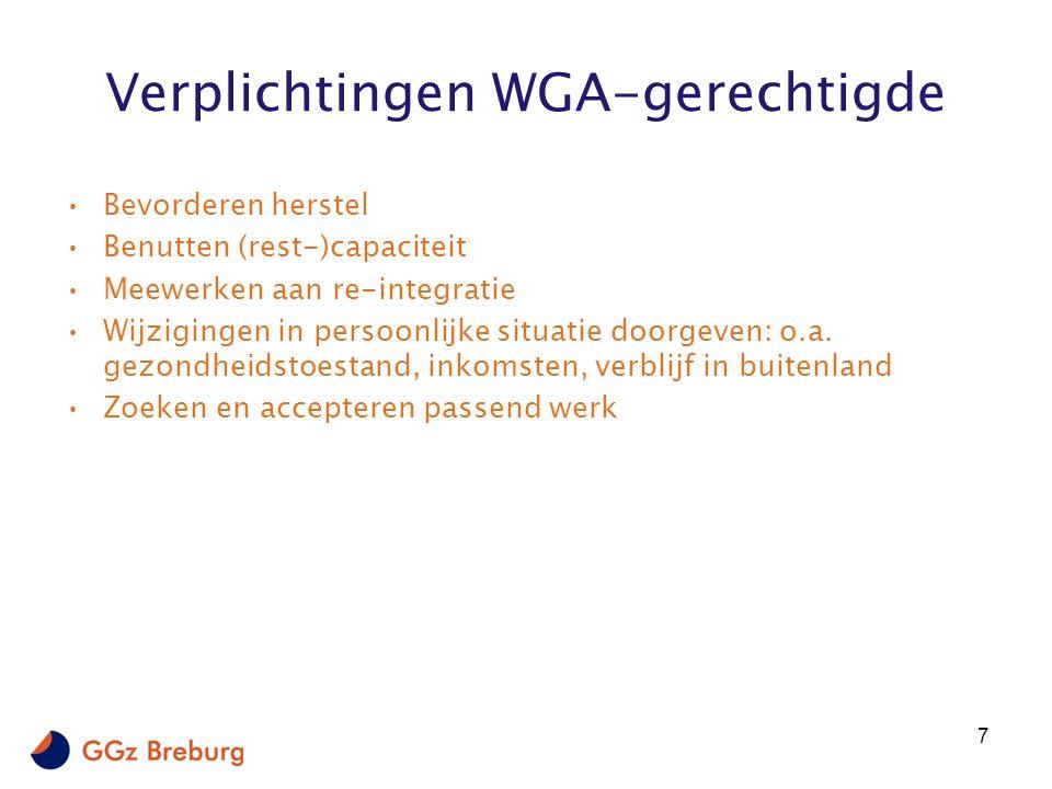 Laatste ontwikkelingen Voortdurende stijging aantal WGA-gerechtigden: huidige economische situatie maakt re-integreren van arbeidsongeschikte medewerkers moeilijker Stijging WGA-premies publieke stelsel Aanscherping voorwaarden en stijging premies private verzekeraars Modernisering ziektewet: –Verantwoordelijk voor kosten Ziektewet ex-medewerkers met tijdelijk dienstverband –Grotere groep medewerkers valt onder ERD-WGA Zorgen dat medewerker niet ziek uit dienst gaat!!!.