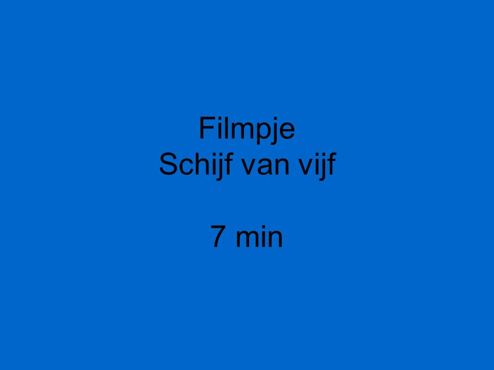 Filmpje Schijf van vijf 7 min