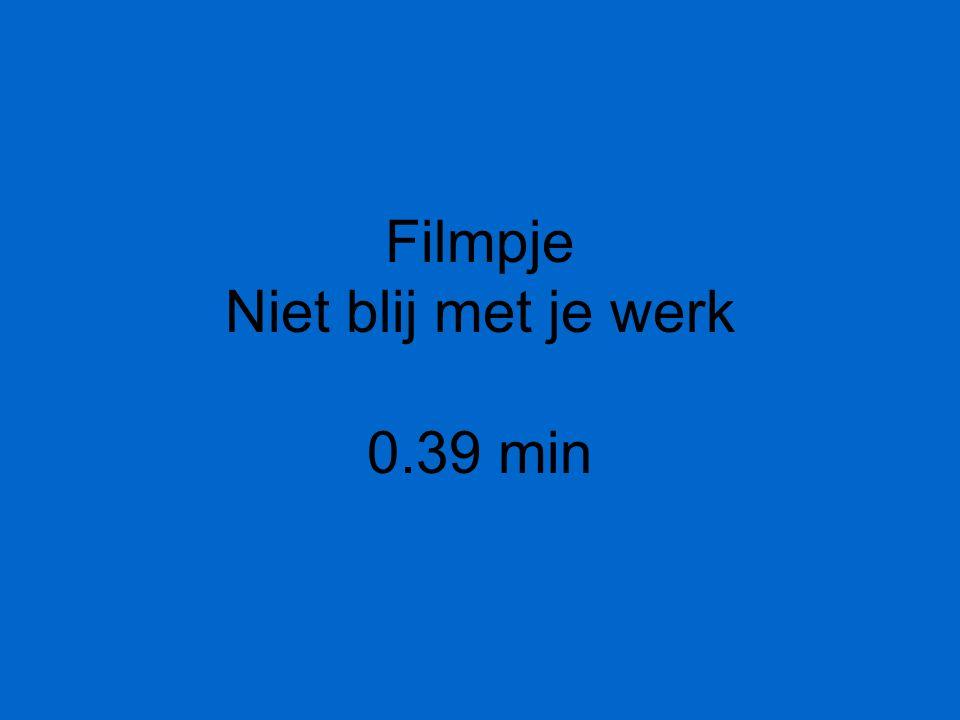 Filmpje Niet blij met je werk 0.39 min