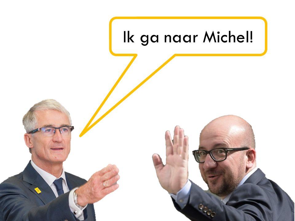 Ik ga naar Michel!