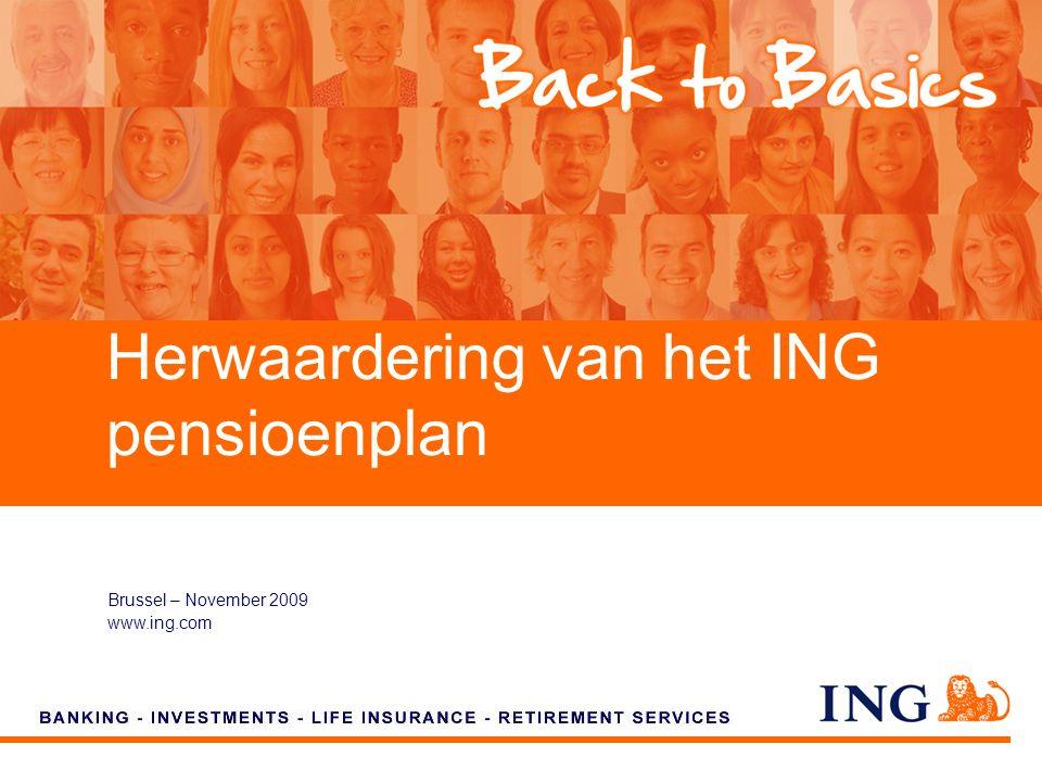 Brussel – November 2009 www.ing.com Herwaardering van het ING pensioenplan