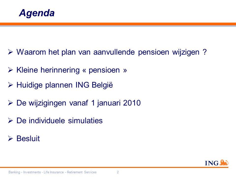 Banking - Investments - Life Insurance - Retirement Services2 Agenda  Waarom het plan van aanvullende pensioen wijzigen ?  Kleine herinnering « pens