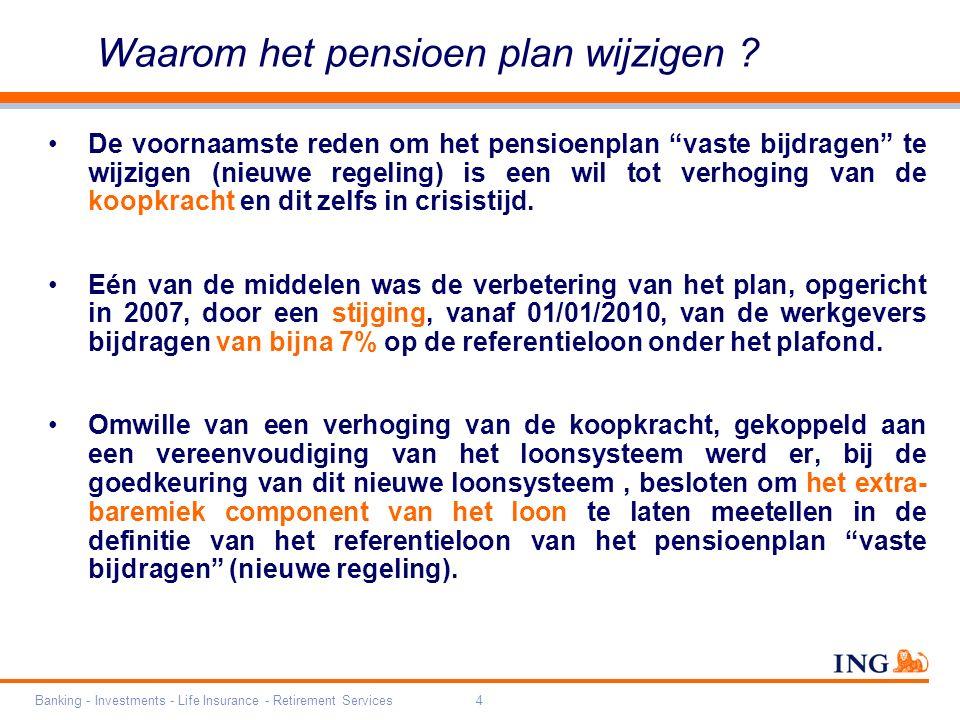 """Banking - Investments - Life Insurance - Retirement Services4 Waarom het pensioen plan wijzigen ? De voornaamste reden om het pensioenplan """"vaste bijd"""