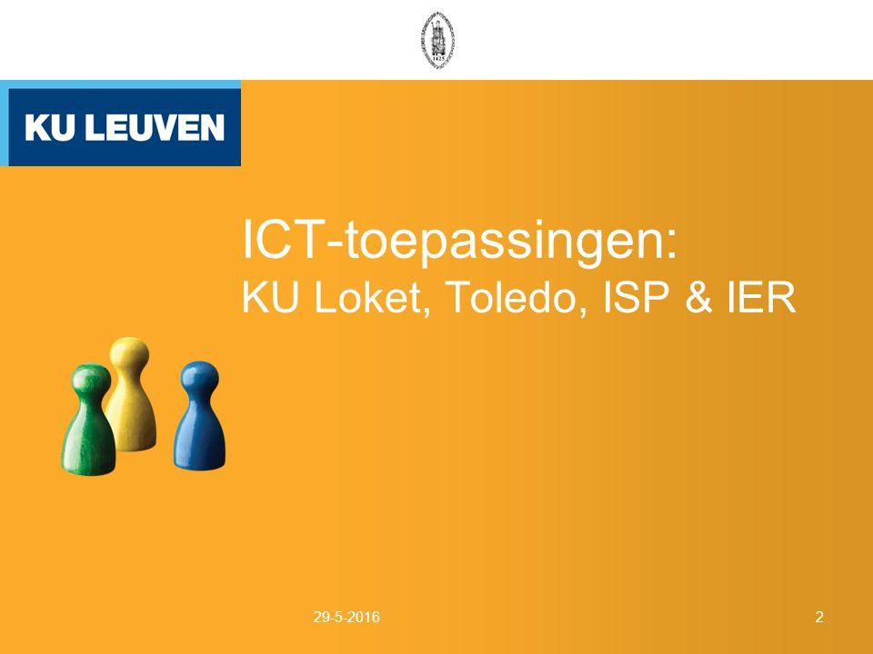 ICT-toepassingen: KU Loket, Toledo, ISP & IER 29-5-20162