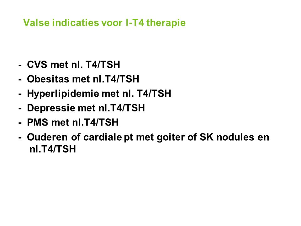 Valse indicaties voor l-T4 therapie - CVS met nl.
