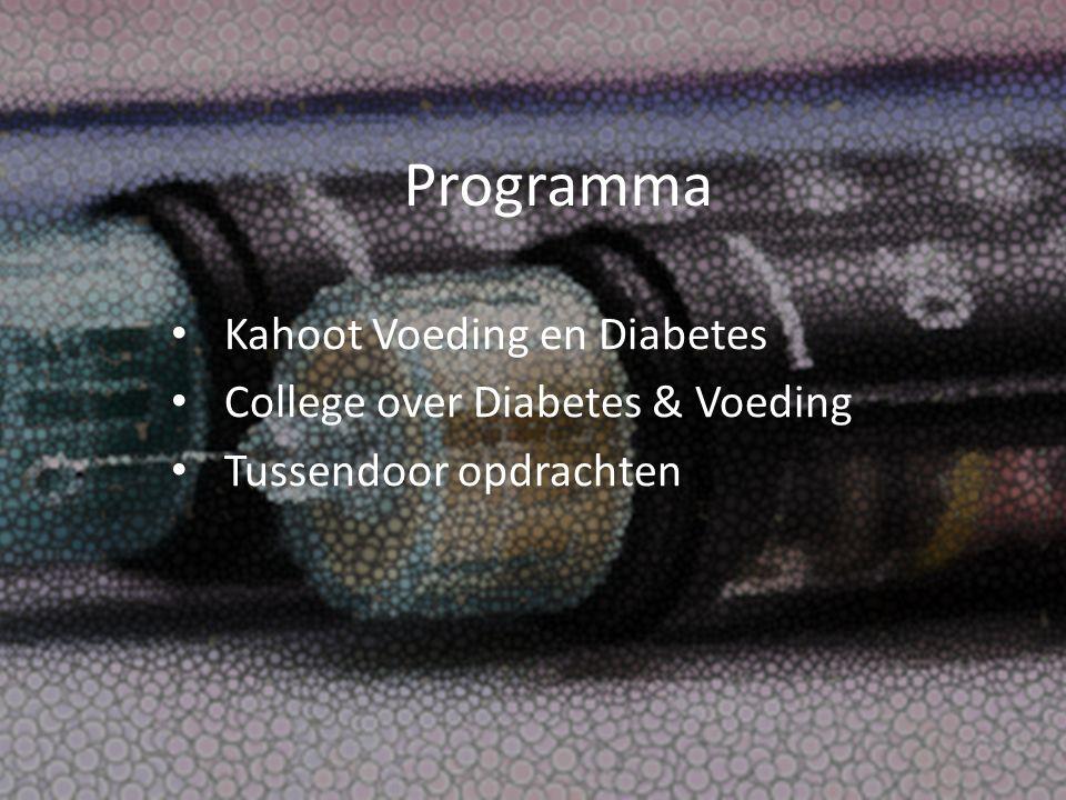 Programma Kahoot Voeding en Diabetes College over Diabetes & Voeding Tussendoor opdrachten