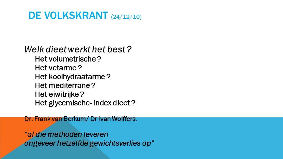 DE VOLKSKRANT (24/12/10) Welk dieet werkt het best .