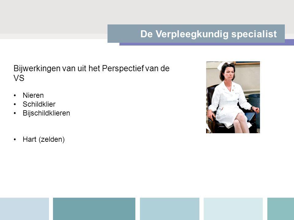 De Verpleegkundig specialist Bijwerkingen van uit het Perspectief van de VS Nieren Schildklier Bijschildklieren Hart (zelden)