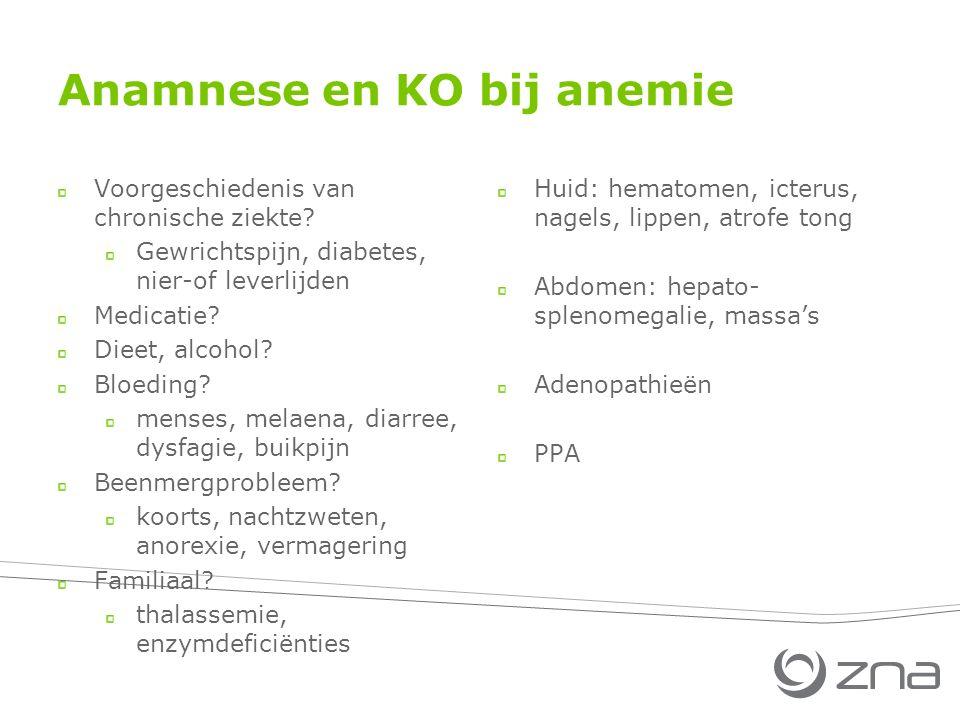 Anamnese en KO bij anemie Voorgeschiedenis van chronische ziekte.