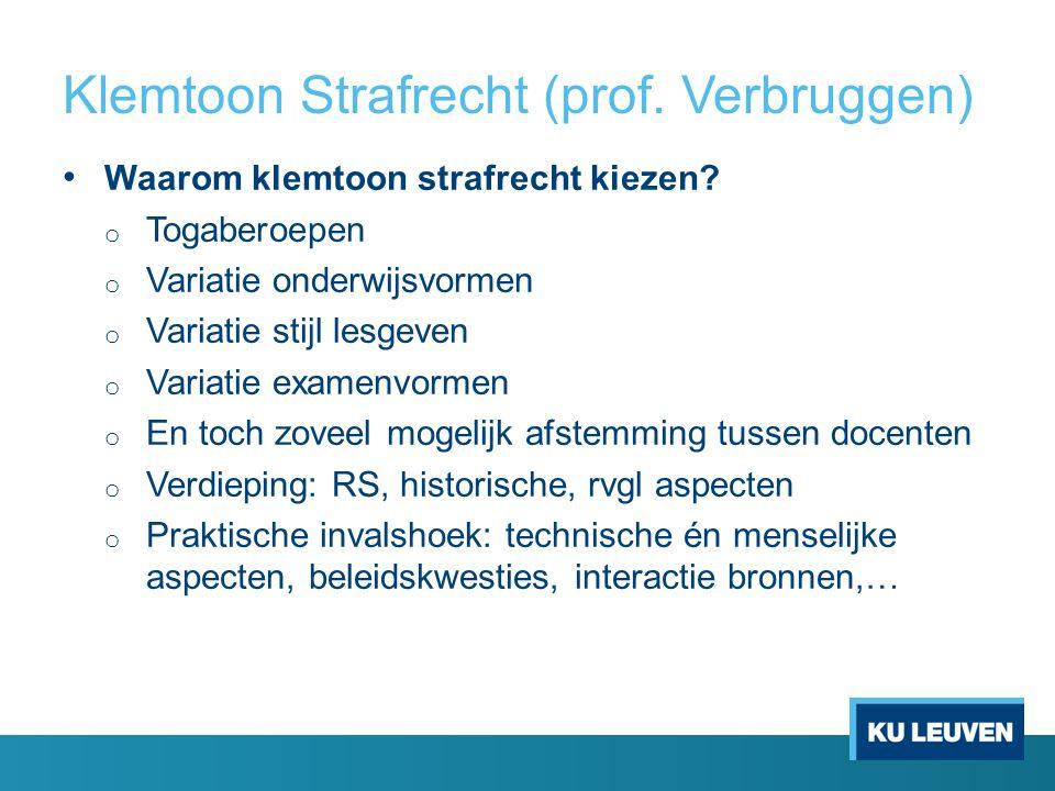 Klemtoon Strafrecht (prof. Verbruggen) Waarom klemtoon strafrecht kiezen.