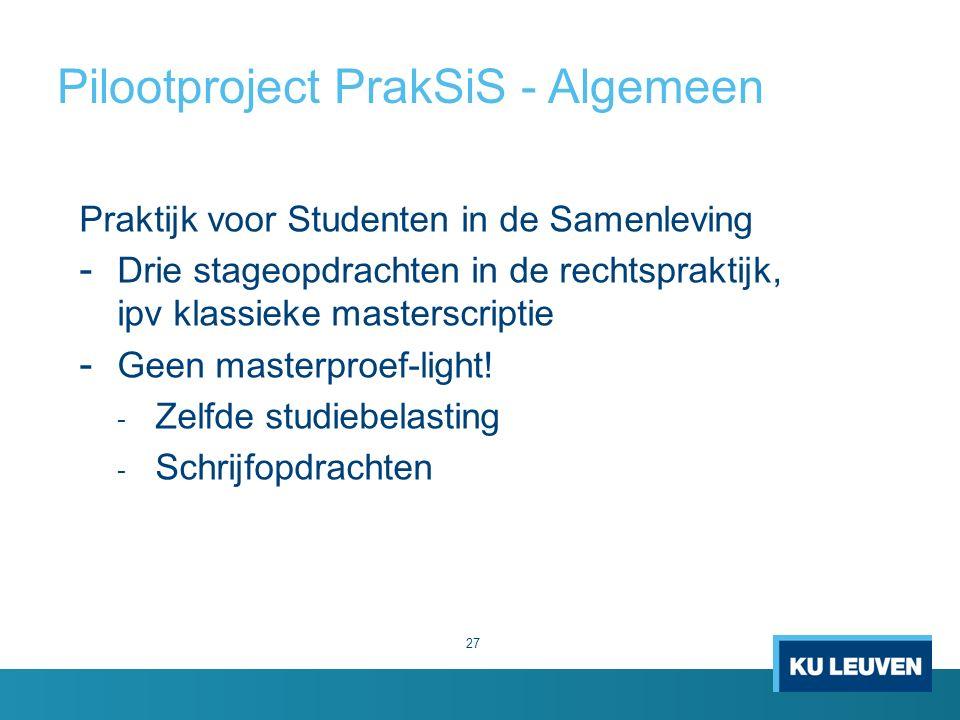 Pilootproject PrakSiS - Algemeen Praktijk voor Studenten in de Samenleving - Drie stageopdrachten in de rechtspraktijk, ipv klassieke masterscriptie - Geen masterproef-light.