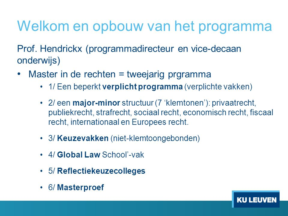 Welkom en opbouw van het programma Prof.
