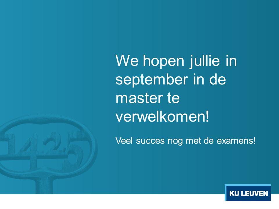 We hopen jullie in september in de master te verwelkomen! Veel succes nog met de examens!
