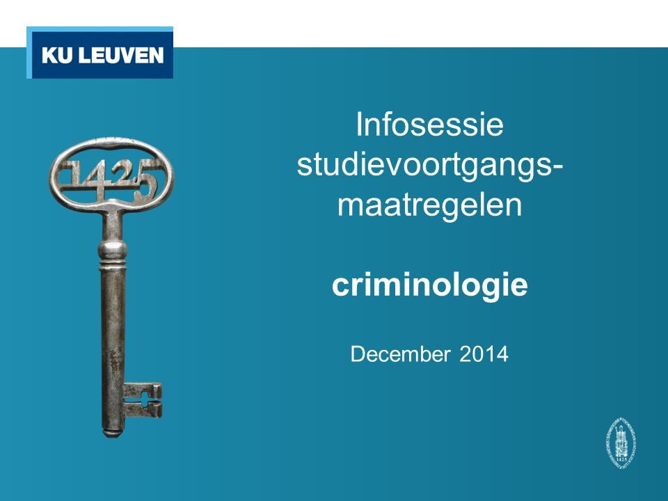 Infosessie studievoortgangs- maatregelen criminologie December 2014