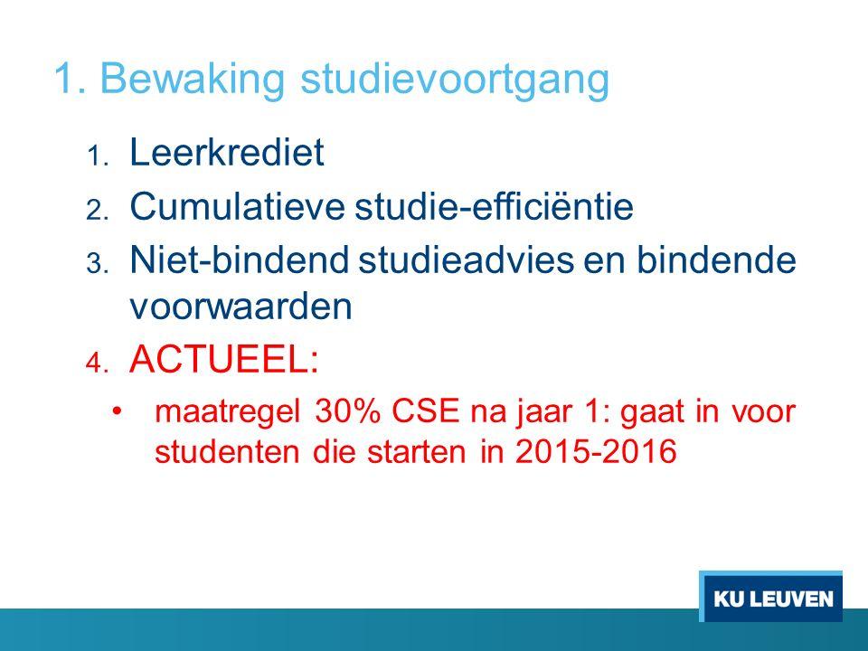 1. Bewaking studievoortgang 1. Leerkrediet 2. Cumulatieve studie-efficiëntie 3.