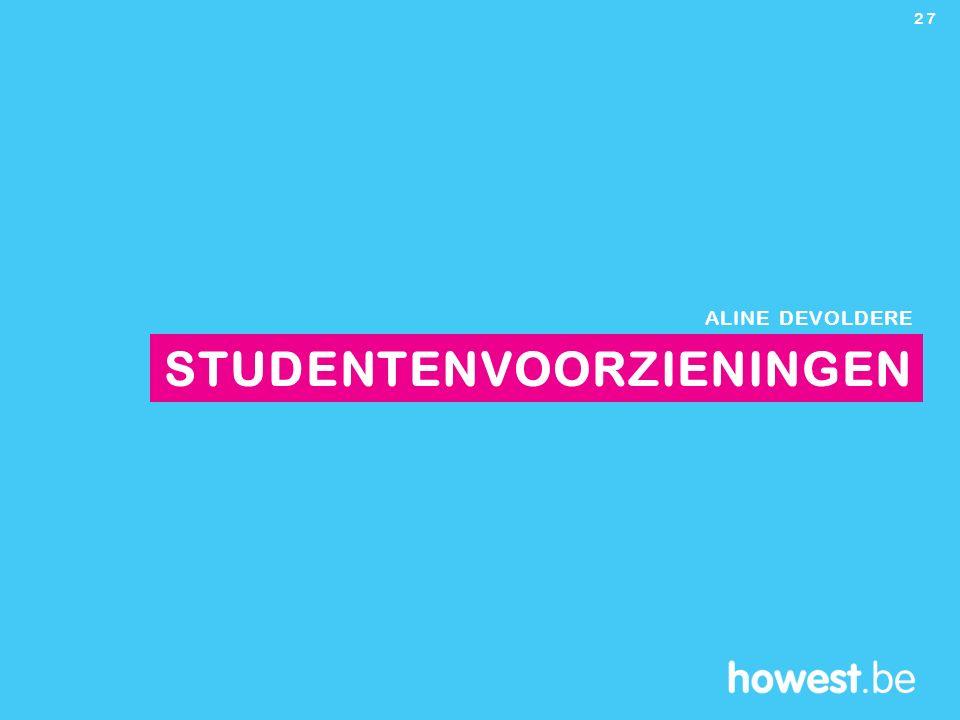 ALINE DEVOLDERE 27 STUDENTENVOORZIENINGEN