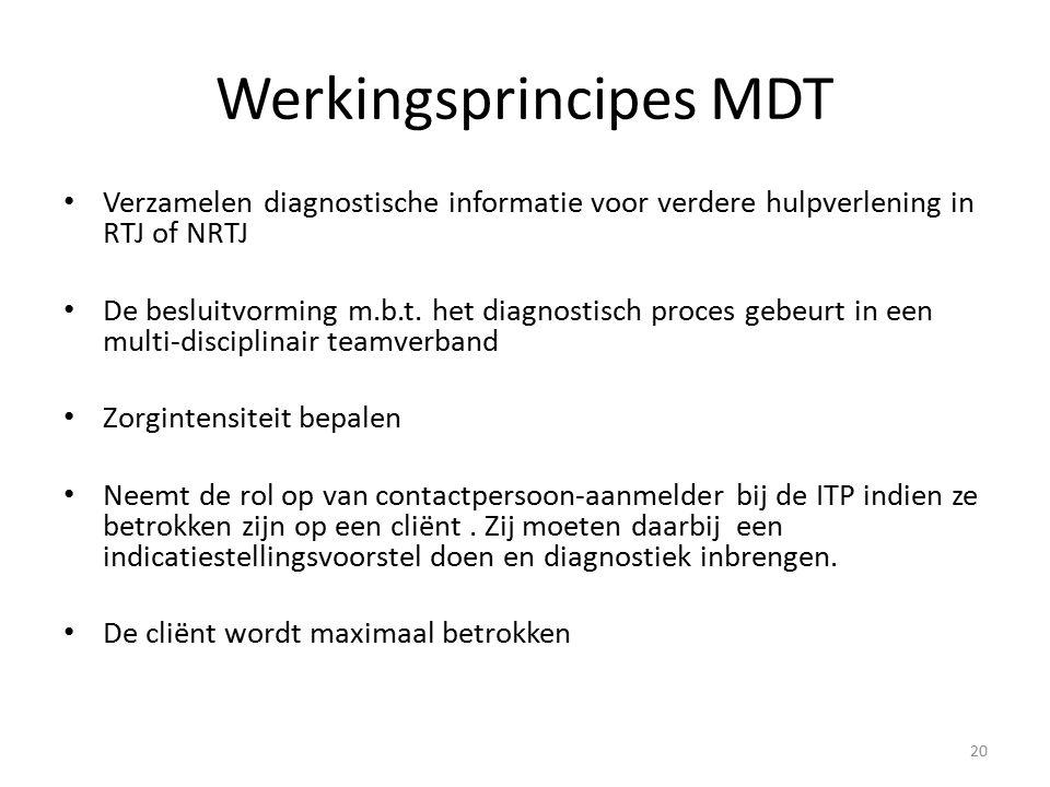 Werkingsprincipes MDT Verzamelen diagnostische informatie voor verdere hulpverlening in RTJ of NRTJ De besluitvorming m.b.t. het diagnostisch proces g