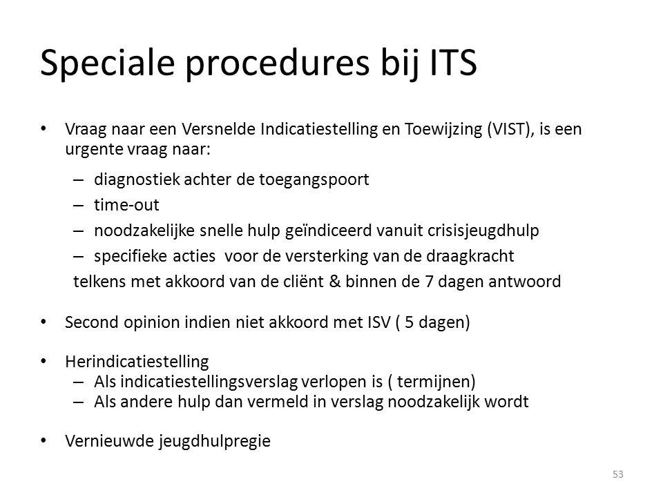 Speciale procedures bij ITS Vraag naar een Versnelde Indicatiestelling en Toewijzing (VIST), is een urgente vraag naar: – diagnostiek achter de toegangspoort – time-out – noodzakelijke snelle hulp geïndiceerd vanuit crisisjeugdhulp – specifieke acties voor de versterking van de draagkracht telkens met akkoord van de cliënt & binnen de 7 dagen antwoord Second opinion indien niet akkoord met ISV ( 5 dagen) Herindicatiestelling – Als indicatiestellingsverslag verlopen is ( termijnen) – Als andere hulp dan vermeld in verslag noodzakelijk wordt Vernieuwde jeugdhulpregie 53