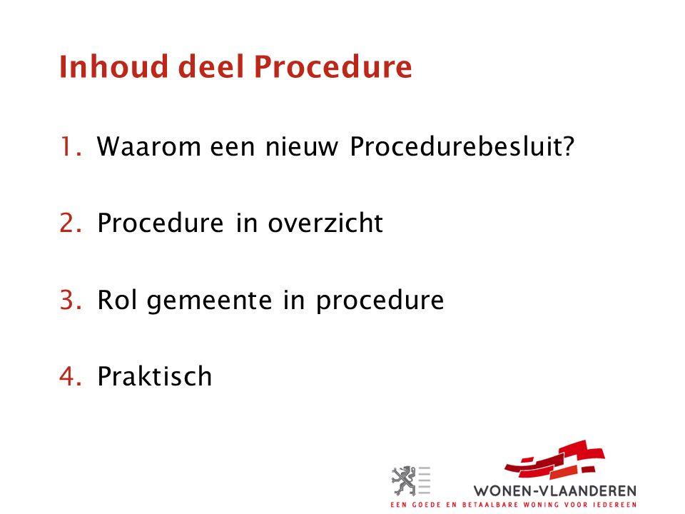 Inhoud deel Procedure 1.Waarom een nieuw Procedurebesluit.