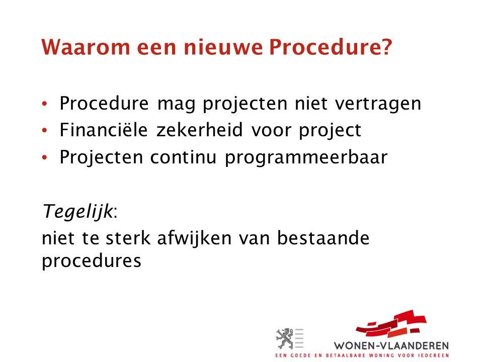 Waarom een nieuwe Procedure.