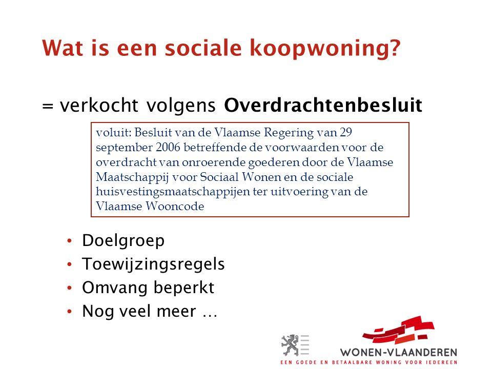 Wat is een sociale kavel.= verkocht volgens Overdrachtenbesluit Doelgroep Toewijzingsregels Max.