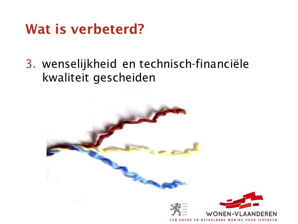 Wat is verbeterd 3.wenselijkheid en technisch-financiële kwaliteit gescheiden