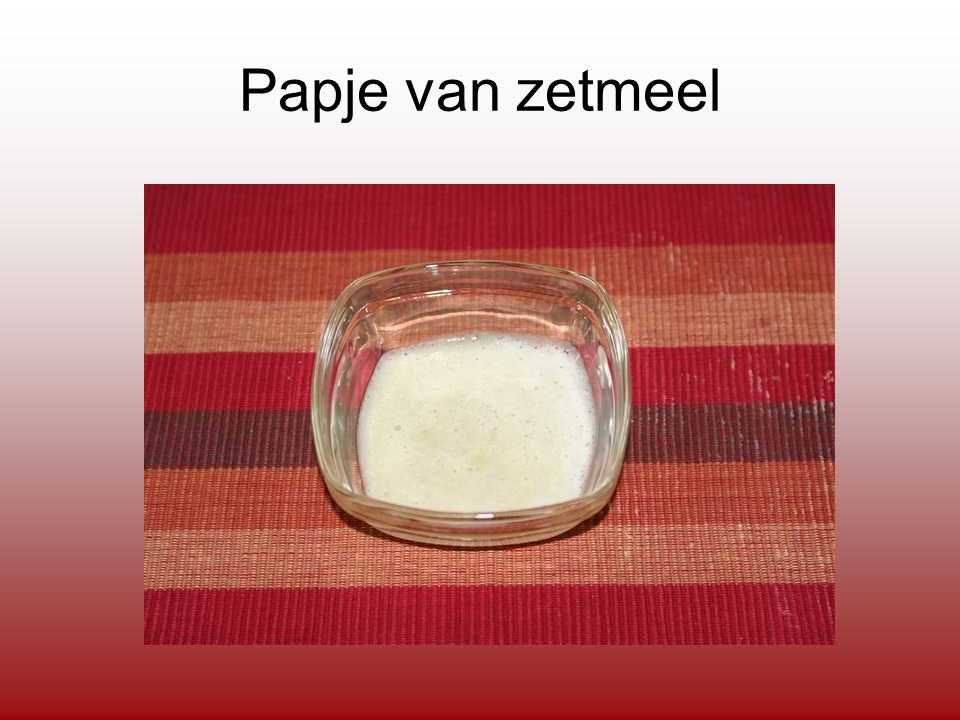 Papje van zetmeel