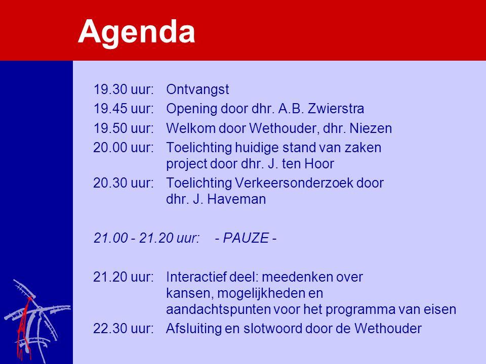 Agenda 19.30 uur: Ontvangst 19.45 uur: Opening door dhr.